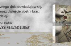 Kamil Bałuk - Wszystkie dzieci Louisa